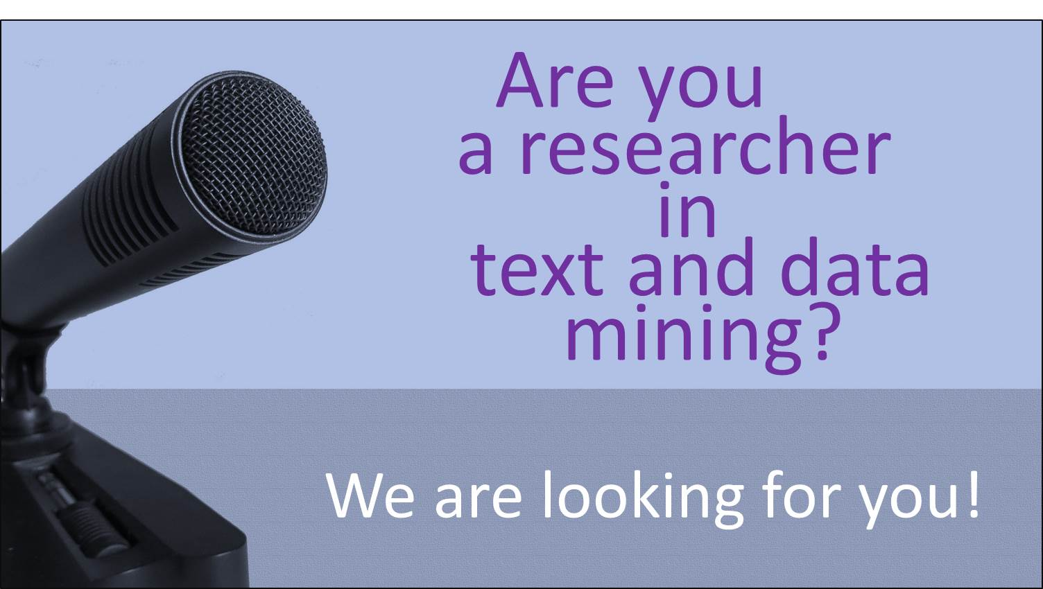 We are looking for text and data miners